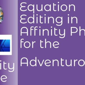 Equations Editing in Affinity Photo for the Adventurous Artist and Photographer