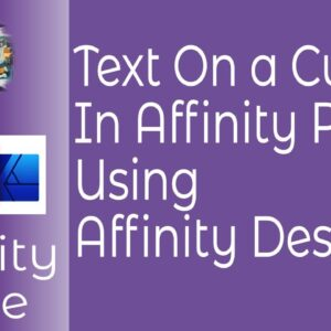 Text On A Curve In Affinity Photo Using Affinity Designer on The Desktop or iPad   A Must Have Tool