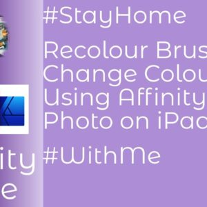 #StayHome Recolour Brush and Change Colours Using Affinity Photo on iPad #WithMe