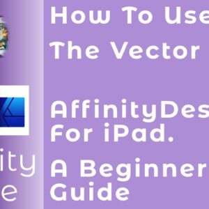How To Use The Vector Brush Tool in Affinity Designer For iPad. A Beginners Guide