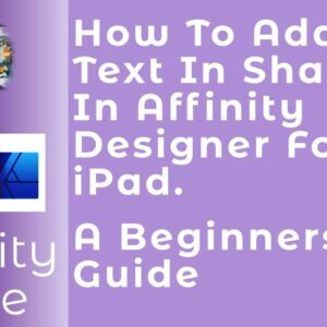 #StayHome How To Add Text In Shapes In Affinity Designer For iPad. A Beginners Guide