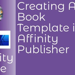 How To Create A Book Template in Affinity Publisher Covering The Fundamentals Needed