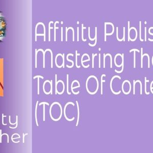 Affinity Publisher - Mastering The Table Of Contents (TOC)