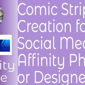 Comic Strip Creation for Social Media Using Affinity Photo or Designer