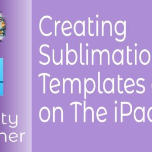 Creating Sublimation Templates On The iPad Using Affinity Designer