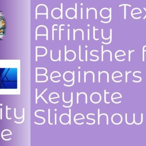 Adding Text In Affinity Publisher for Beginners Part 1 - Keynote Slideshow