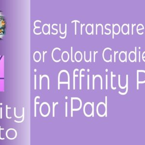 Easy Transparent or Colour Gradients in Affinity Photo for iPad