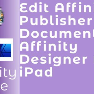 Edit Affinity Publisher Projects Using Affinity Designer For iPad and Free Templates  #WithMe