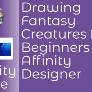 Drawing Fantasy Creatures for Beginners in Affinity Designer. Just Starting Out