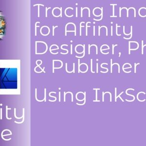 Tracing For Affinity Designer, Photo & Publisher Using InkScape and Creating SVG or EPS