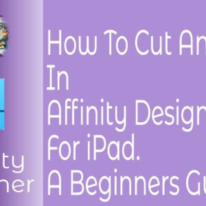 How To Cut And Crop In Affinity Designer For iPad. A Beginners Guide