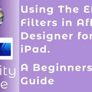 Using The Effect Filters in Affinity Designer for iPad. A Beginners Guide
