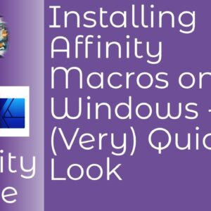 Installing Affinity Macros on Windows   A Very Quick Look