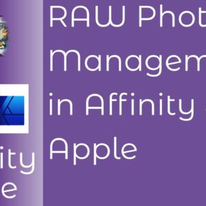 RAW Photo Management With Affinity Photo & Apple Photos And How they Work Together