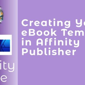 Creating An eBook Template in Affinity Publisher Including Two Example Templates
