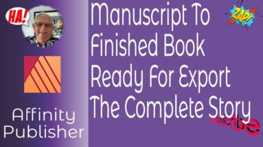 Manuscript To Finished Book In Affinity Publisher Ready For Export & Print - A Guide For Beginners