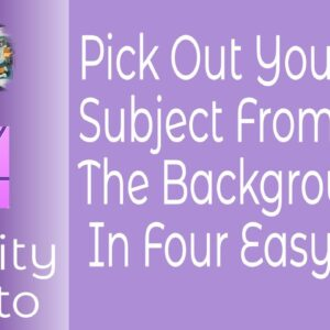 Pick Out Your Subject From The Background In Four Easy Steps