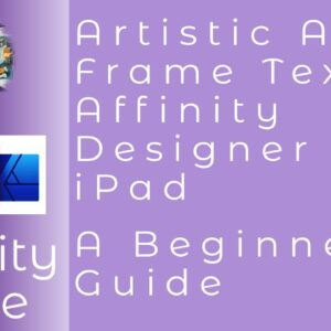 Artistic And Frame Text In Affinity Designer For iPad A Beginners Guide