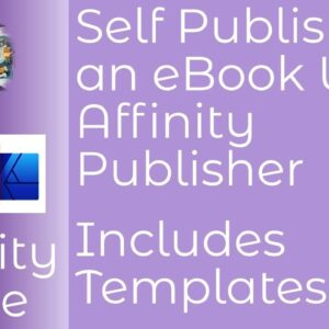 Self Publishing With Affinity Publisher To Create Your eBook From PDF