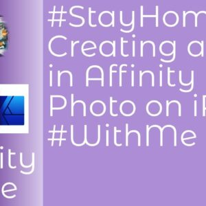 #StayHome Creating a LUT in Affinity Photo on iPad #WithMe
