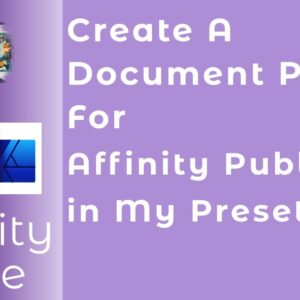 Create A Document Preset For Affinity Publisher In My Presets. A Beginners Guide #WithMe