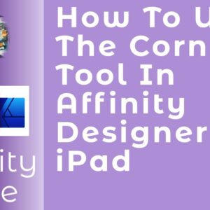 How To Use The Corner Tool In Affinity Designer for iPad. A Beginners Guide