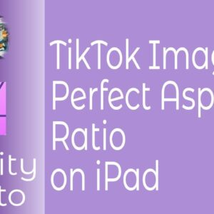 Creating The Ideal TikTok, Instagram or Pinterest Images in Affinity Photo On iPad or Desktop