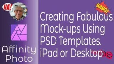 Creating Fabulous Mockups Using PSD Templates Created With Photoshop in Affinity Photo on the iPad