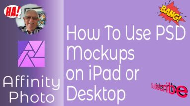 How To Use PSD Mock-ups In Affinity Photo or Designer on iPad or Desktop in A Few Easy Steps