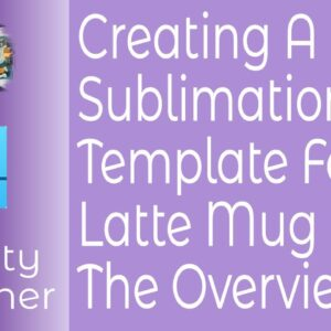 Creating A Sublimation Template For A Latte Mug In Affinity Designer. The Overview.