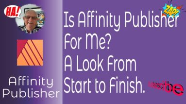 Can I use Affinity Publisher? A Look At Affinity Publisher From Start to Finish - And Is It For Me?