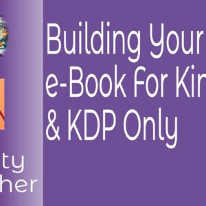 Building Your e-Book For Kindle & KDP Only Self Publishing Using Affinity Publisher,