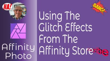 Glitch Effect From the Affinity Store And How To Use Them With Affinity Photo and Affinity Designer