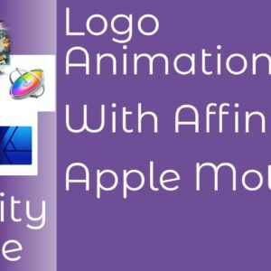 Logo Animation With Affinity Designer or Affinity Photo and Apple Motion - Get Those Logos Moving