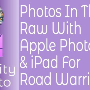 Photos In The Raw With Affinity Photo & Apple Photos For Road Warriors