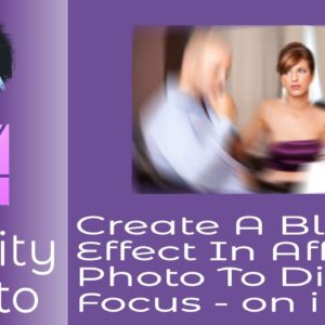 Create A Blur Effect In Affinity Photo On The iPad To Emphasize A Focal Point
