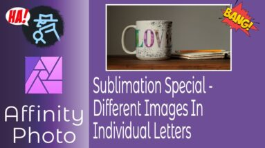 Sublimation Special   Different Images inside Different Letters in Affinity Photo for iPad & Desktop
