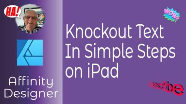 Knockout Text In Affinity Designer For iPad -  Basic Steps for Beginners and Newcomers Alike