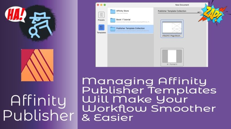 Managing Affinity Publisher Templates Will Make Your Workflow Smoother & Easier