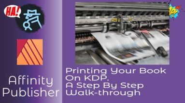 Stepping you through the KDP Print Publishing process. Publishing your Print Book or LCP on KDP