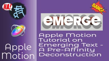 Apple Motion Tutorial and Emerging Text   A Pre Affinity Deconstruction