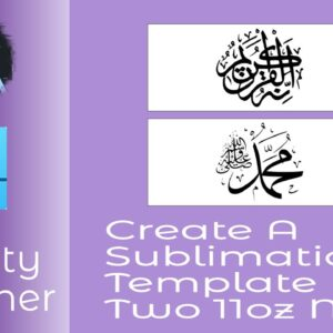 Create A Sublimation Template For Two 11oz Mugs With Islamic or Arabic Calligraphy Prints