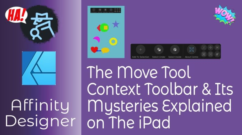 The Move Tool Context Toolbar & It's Mysteries Explained in Affinity Designer for the iPad