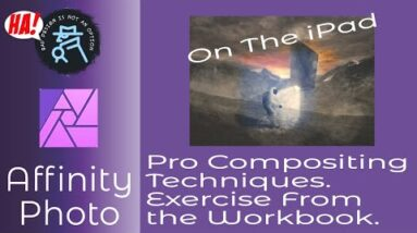 Pro Compositing Techniques On The iPad To Level Up Your Skills   An Affinity Workbook Project