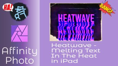 Heatwave - Melting Text In The Heat With Affinity Photo on iPad Great for Covers for Books & Albums.