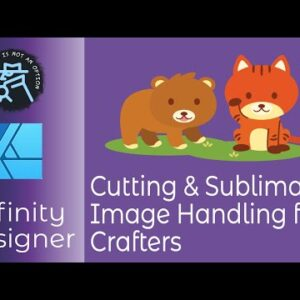 Cutting And Sublimation Image Handling For Crafters With Affinity Designer