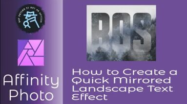 How to Create a Quick Mirrored Landscape Text Effect in Affinity Photo for Desktop or iPad