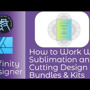 How to Work With Sublimation and Cutting Design Bundles & Kits in Affinity Designer or Photo
