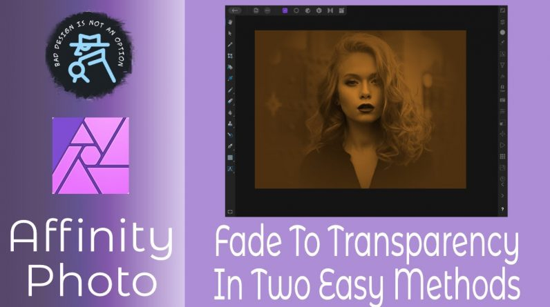 Fade To Transparency In Affinity Photo In Two Easy Methods