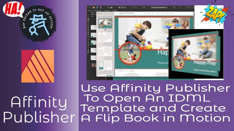 How to Use Affinity Publisher To Open An Adobe InDesign Template And Create A Motion Flip Book